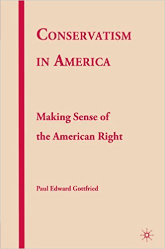 Conservatism in America by Paul Gottfried