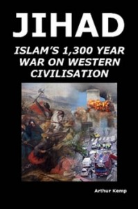 Islam's 1,300 Year War on Western Civilization by Arthur Kemp
