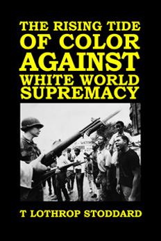 The Rising Tide of Color Against White World Supremacy by Lothrop Stoddard