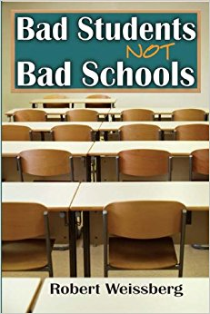 Bad Students Not Bad Schools by Robert Weissberg
