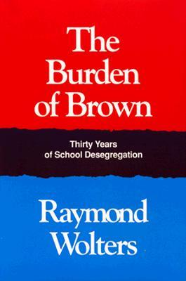 The Burden of Brown by Raymond Wolters