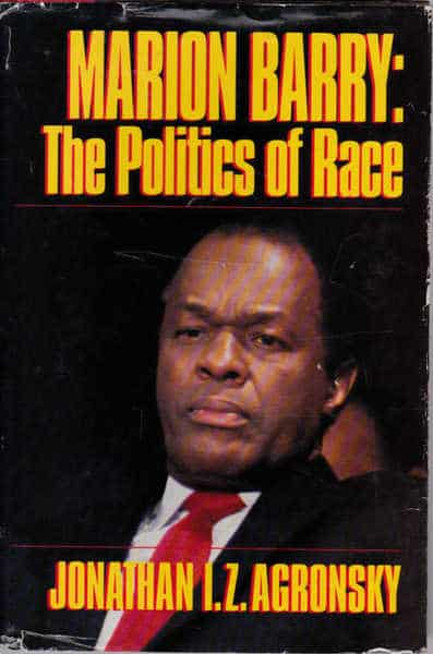 Marion Barry The Politics of Race by Jonathan Agronsky