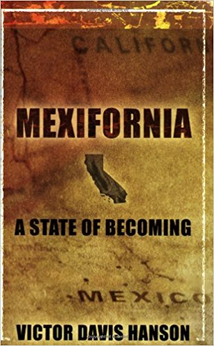 Mexifornia- A State of Becoming by Victor Davis Hanson