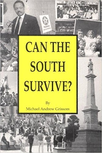 Michael Andrew Grissom, Can the South Survive?