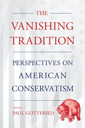 The Vanishing Tradition edited by Paul Gottfried