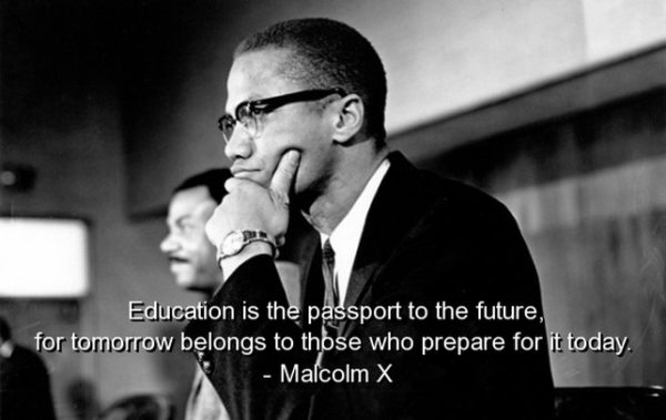 Malcolm X Education Quote